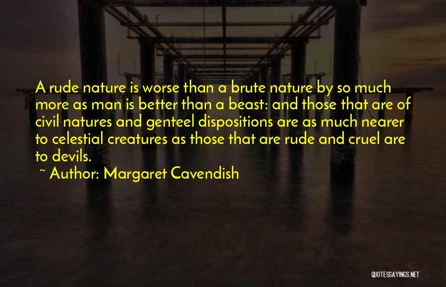 Man And Beast Quotes By Margaret Cavendish