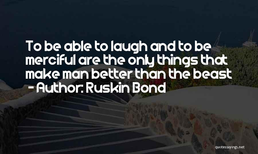 Man And Beast Quotes By Ruskin Bond
