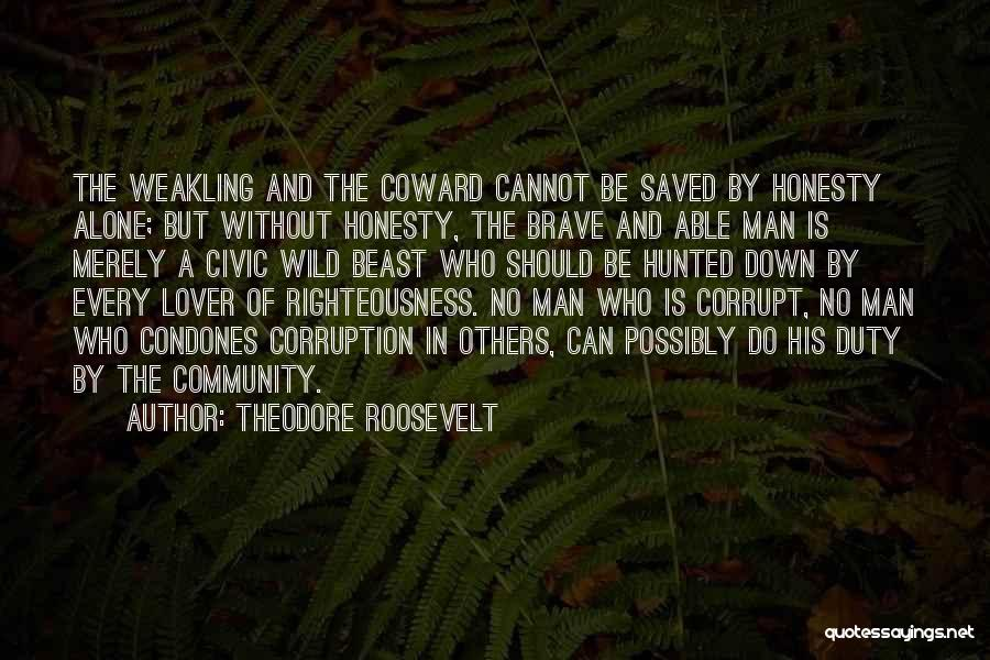 Man And Beast Quotes By Theodore Roosevelt