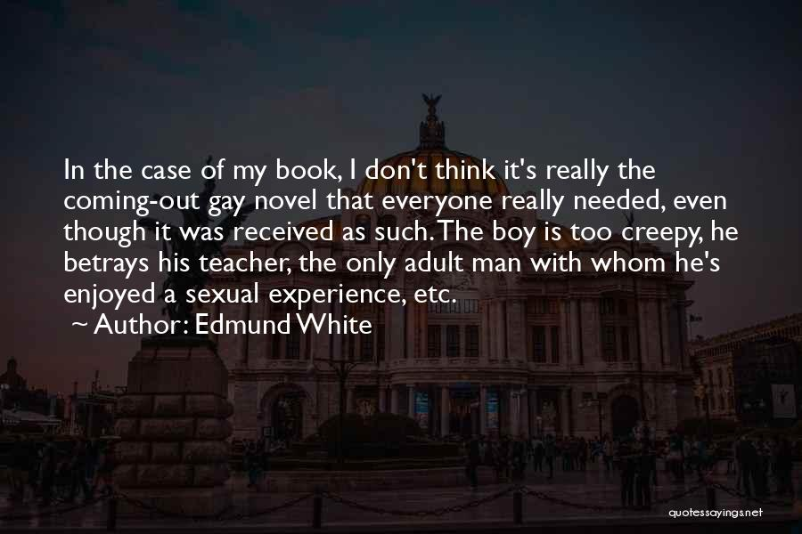 Man And Boy Book Quotes By Edmund White