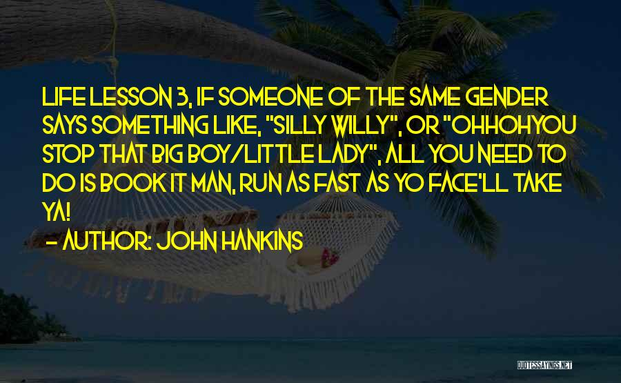 Man And Boy Book Quotes By John Hankins