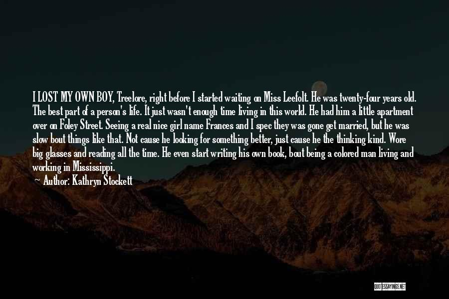 Man And Boy Book Quotes By Kathryn Stockett