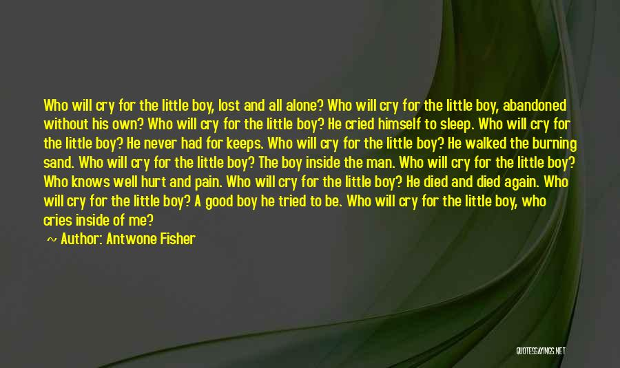 Man Cries Quotes By Antwone Fisher