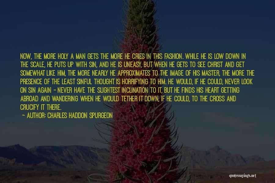 Man Cries Quotes By Charles Haddon Spurgeon