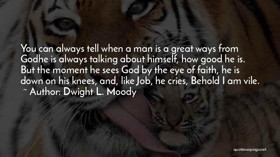 Man Cries Quotes By Dwight L. Moody