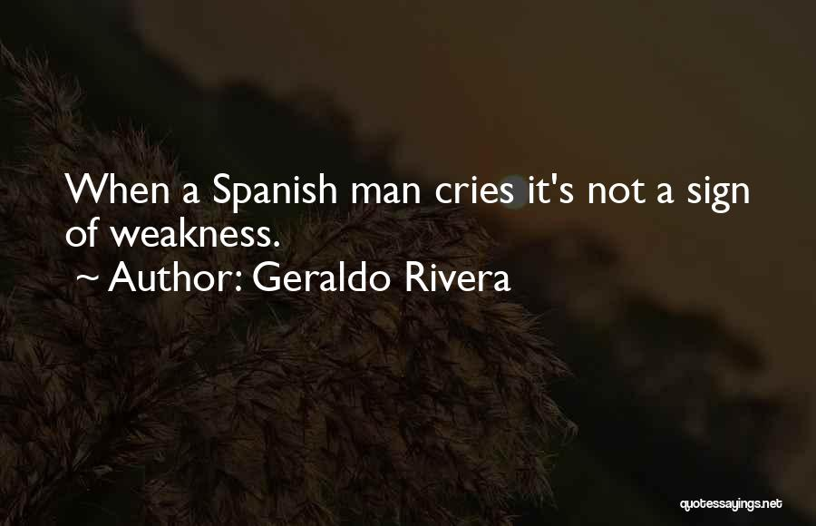 Man Cries Quotes By Geraldo Rivera
