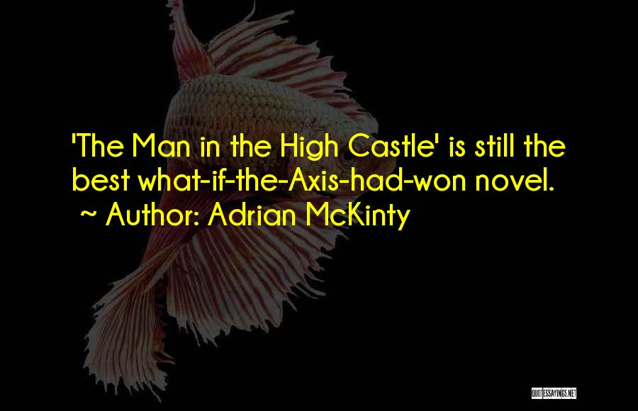 Man In High Castle Quotes By Adrian McKinty