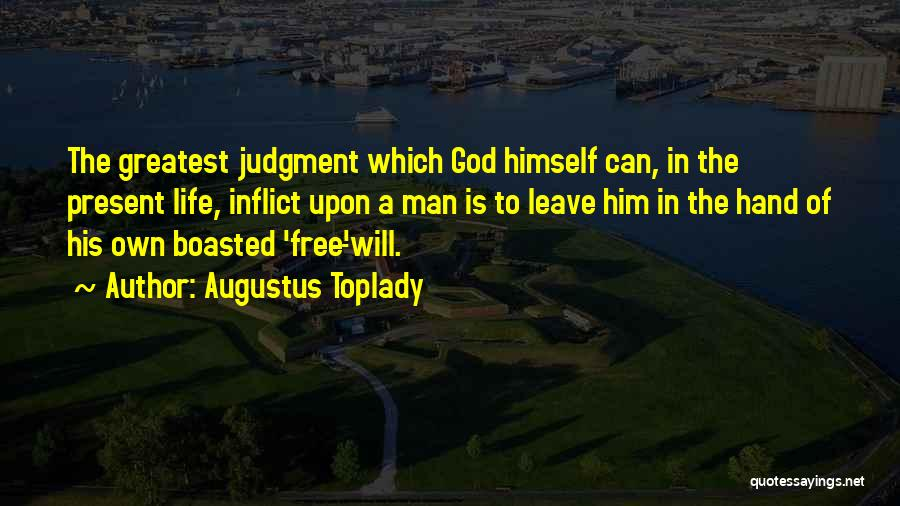 Man Is Free Quotes By Augustus Toplady