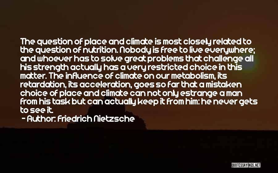 Man Is Free Quotes By Friedrich Nietzsche