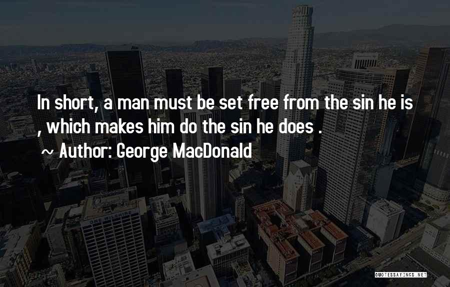 Man Is Free Quotes By George MacDonald