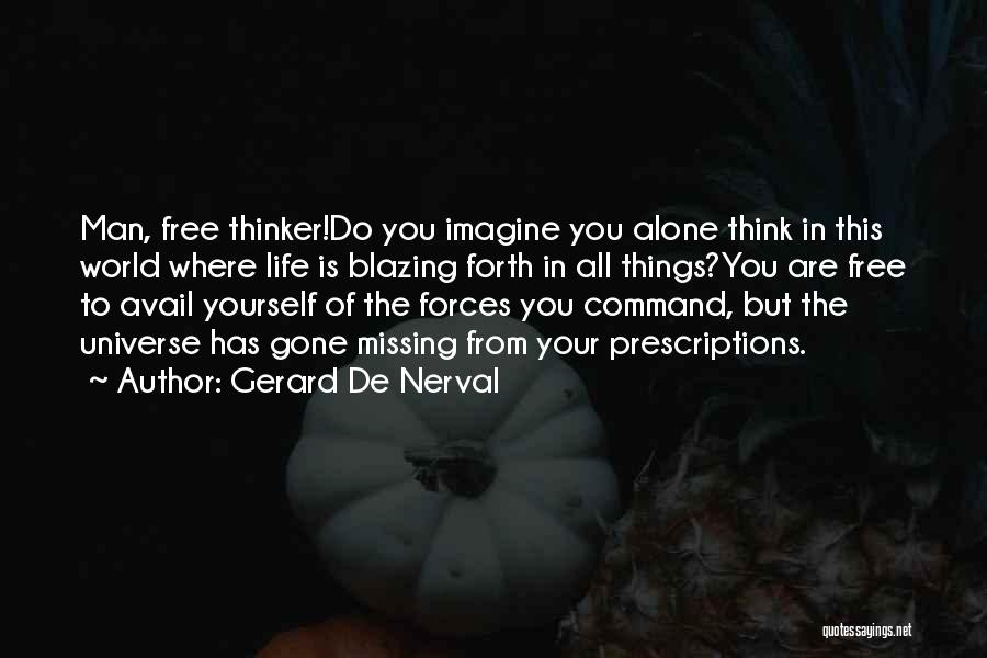Man Is Free Quotes By Gerard De Nerval