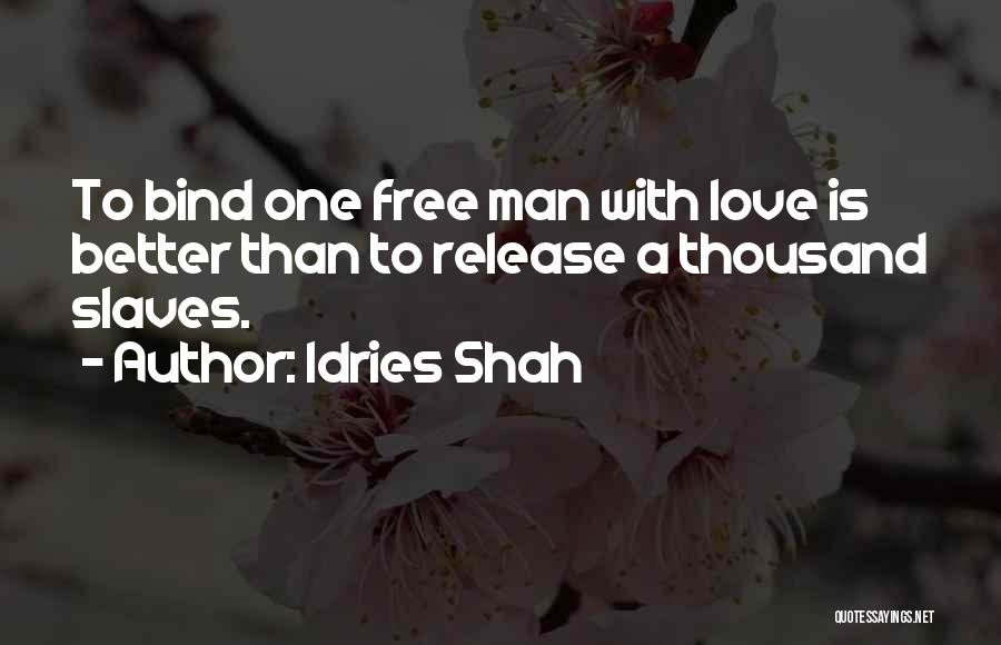 Man Is Free Quotes By Idries Shah