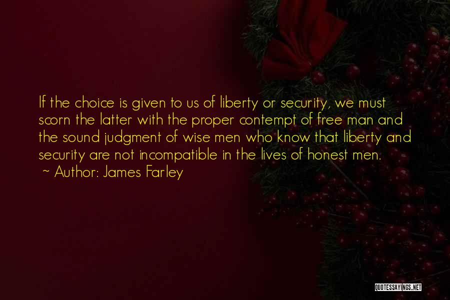 Man Is Free Quotes By James Farley