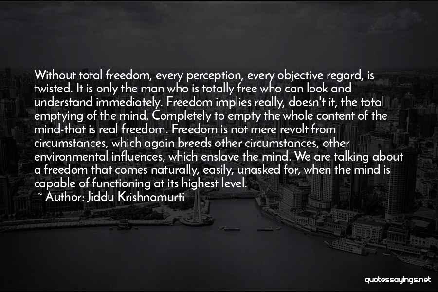 Man Is Free Quotes By Jiddu Krishnamurti