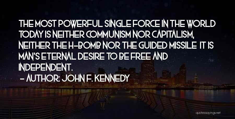 Man Is Free Quotes By John F. Kennedy