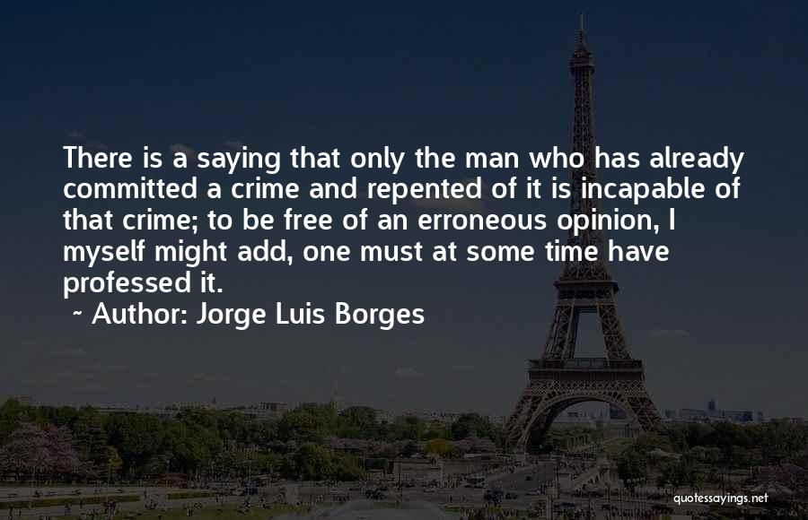 Man Is Free Quotes By Jorge Luis Borges