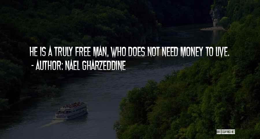 Man Is Free Quotes By Nael Gharzeddine
