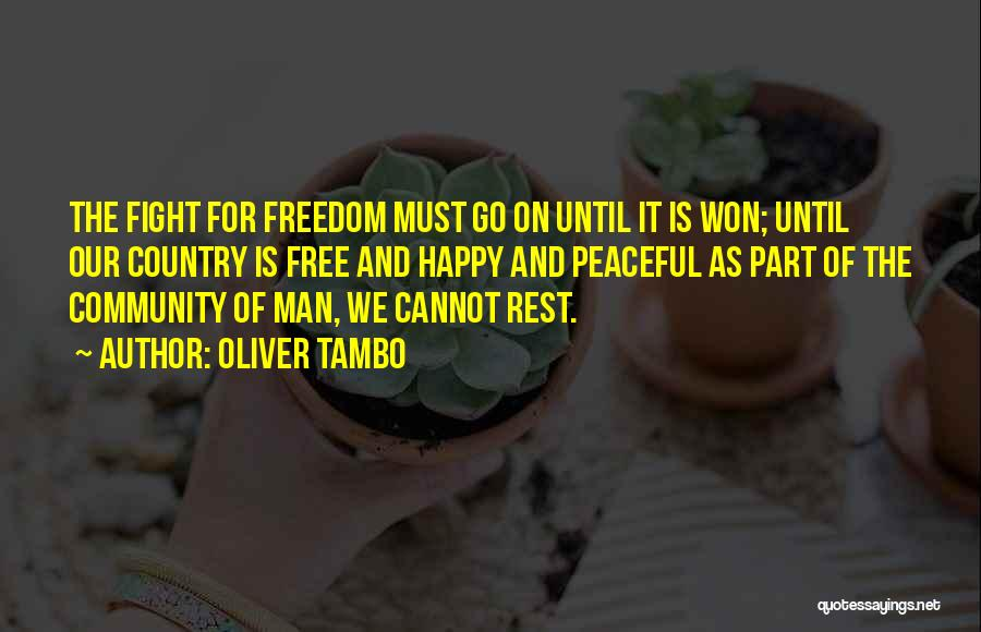 Man Is Free Quotes By Oliver Tambo