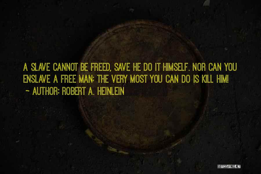 Man Is Free Quotes By Robert A. Heinlein