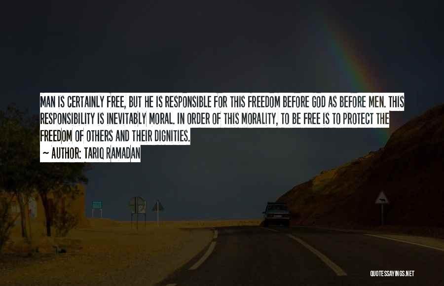 Man Is Free Quotes By Tariq Ramadan
