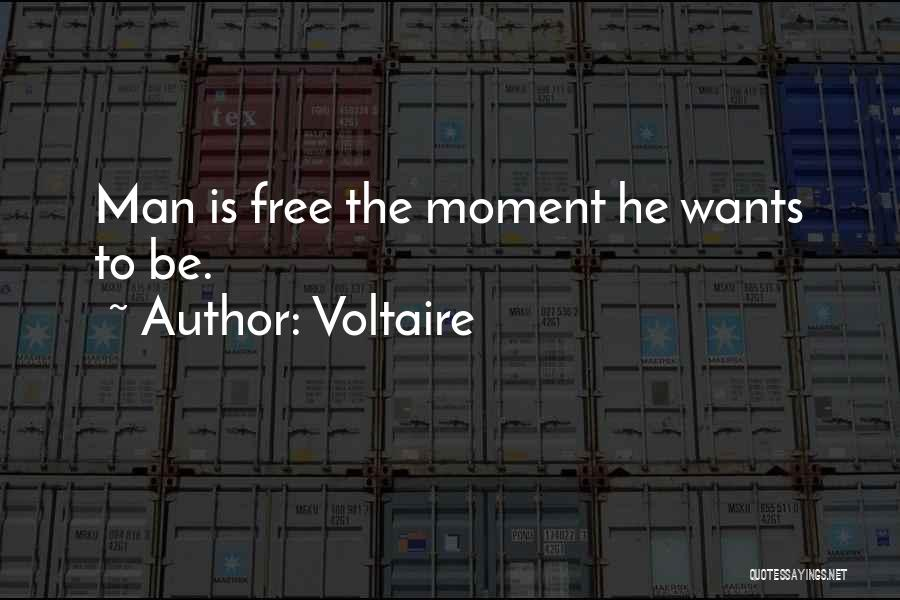 Man Is Free Quotes By Voltaire