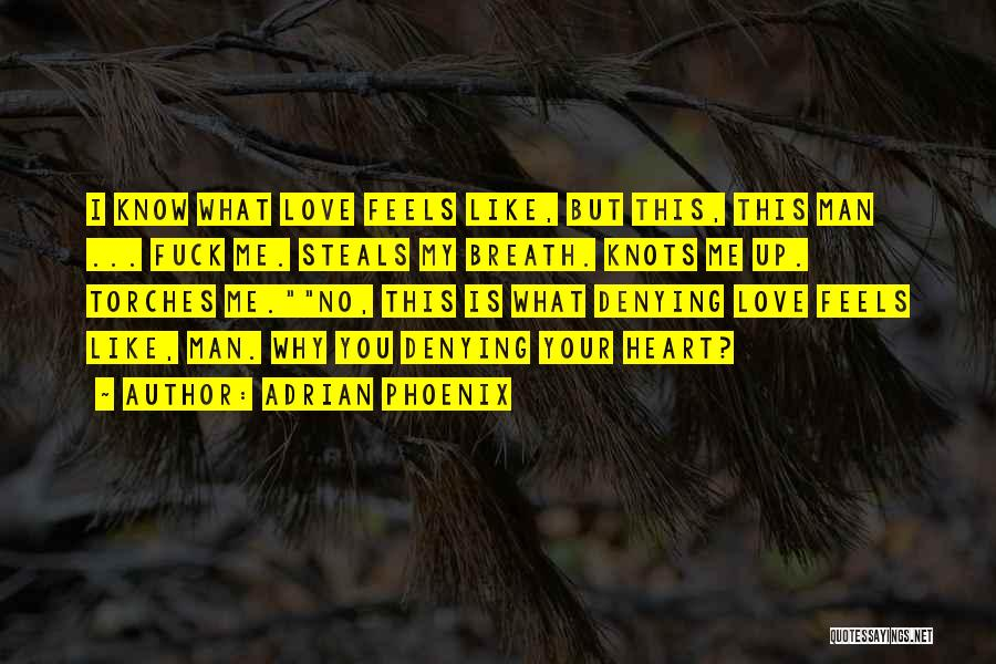 Man Love Quotes By Adrian Phoenix