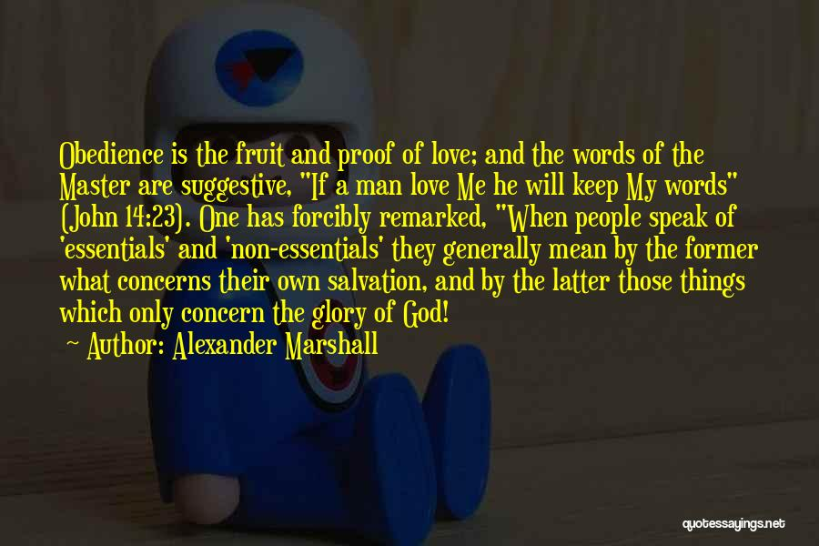 Man Love Quotes By Alexander Marshall