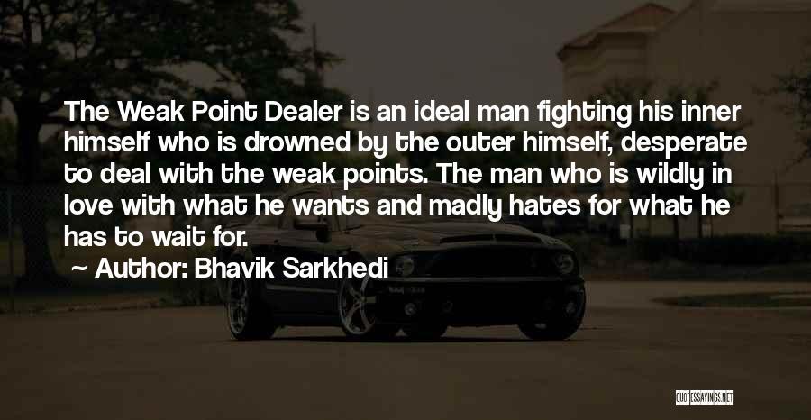 Man Love Quotes By Bhavik Sarkhedi