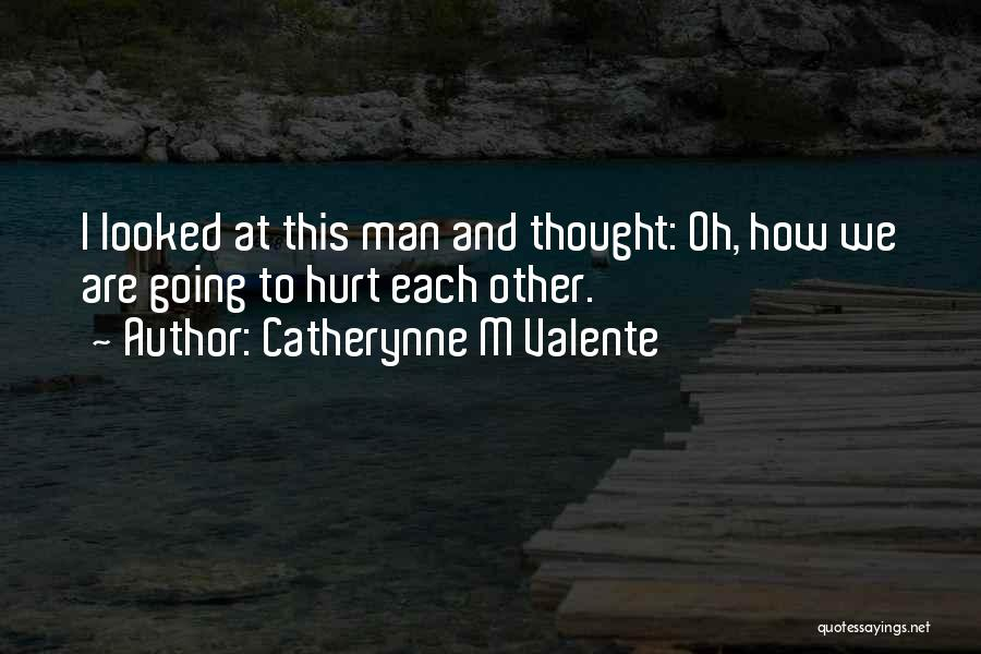 Man Love Quotes By Catherynne M Valente
