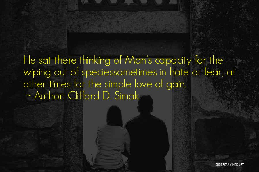 Man Love Quotes By Clifford D. Simak