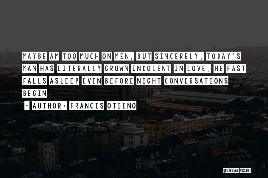 Man Love Quotes By Francis Otieno