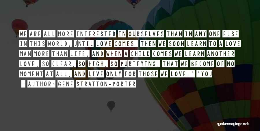 Man Love Quotes By Gene Stratton-Porter