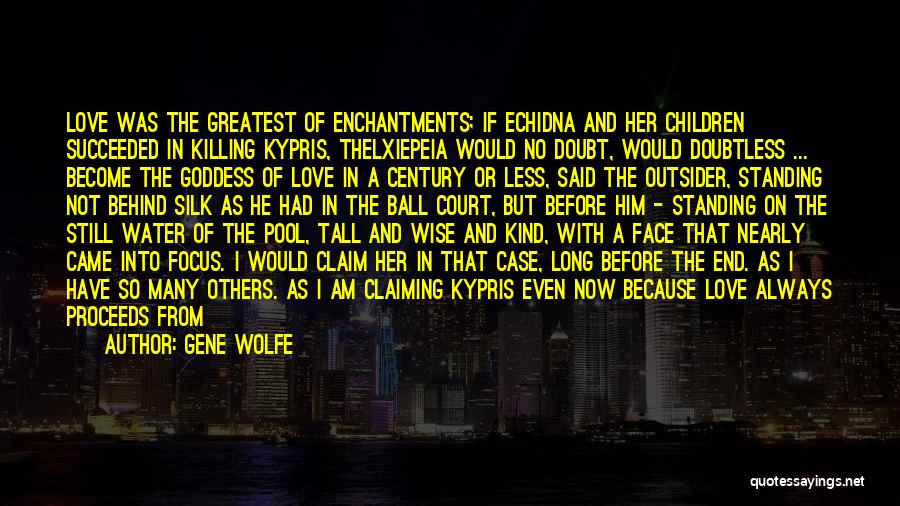 Man Love Quotes By Gene Wolfe