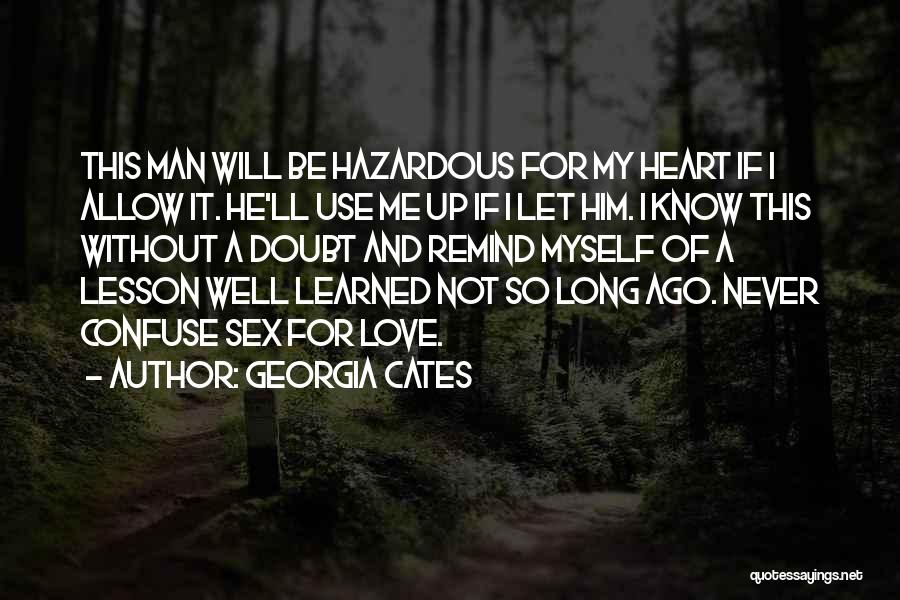 Man Love Quotes By Georgia Cates