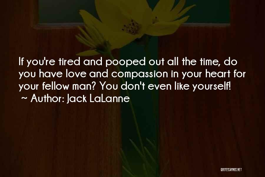 Man Love Quotes By Jack LaLanne