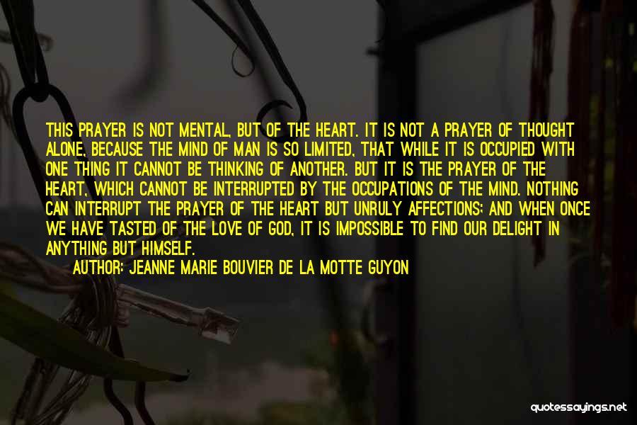 Man Love Quotes By Jeanne Marie Bouvier De La Motte Guyon