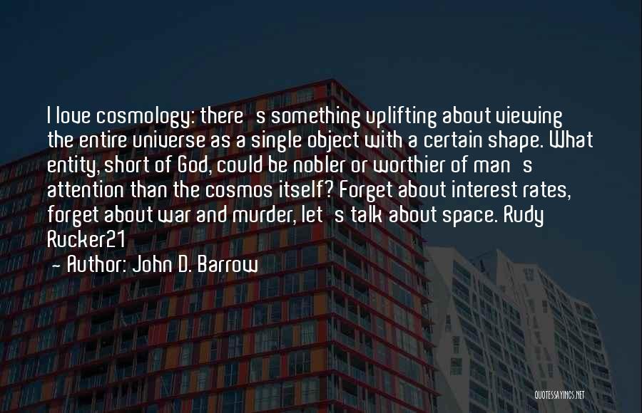 Man Love Quotes By John D. Barrow