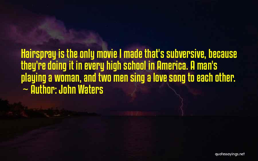 Man Love Quotes By John Waters