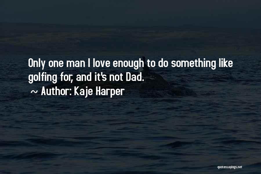 Man Love Quotes By Kaje Harper