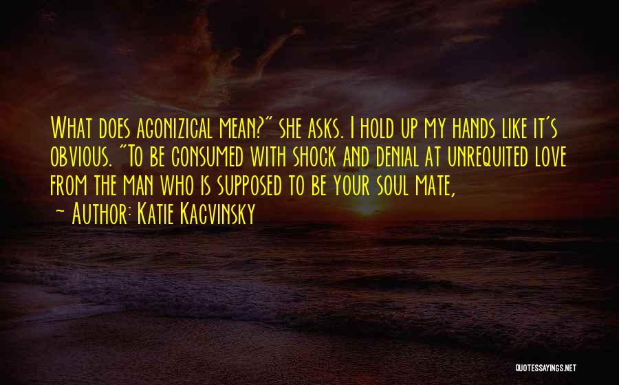Man Love Quotes By Katie Kacvinsky