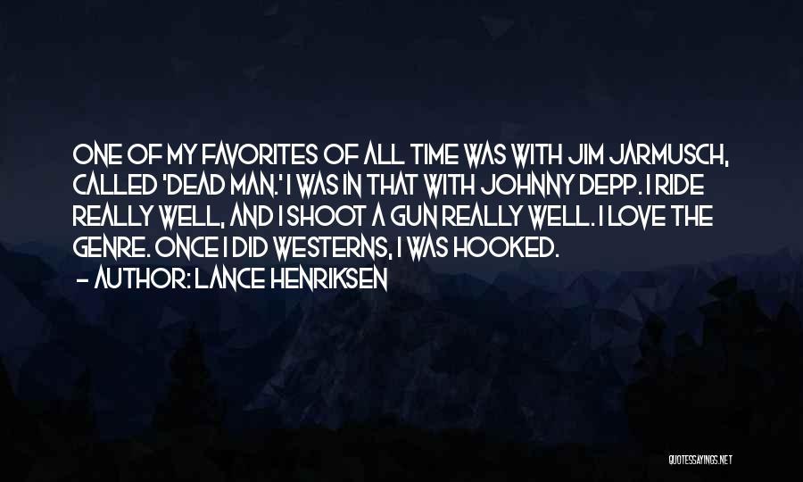 Man Love Quotes By Lance Henriksen