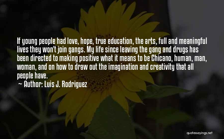 Man Love Quotes By Luis J. Rodriguez