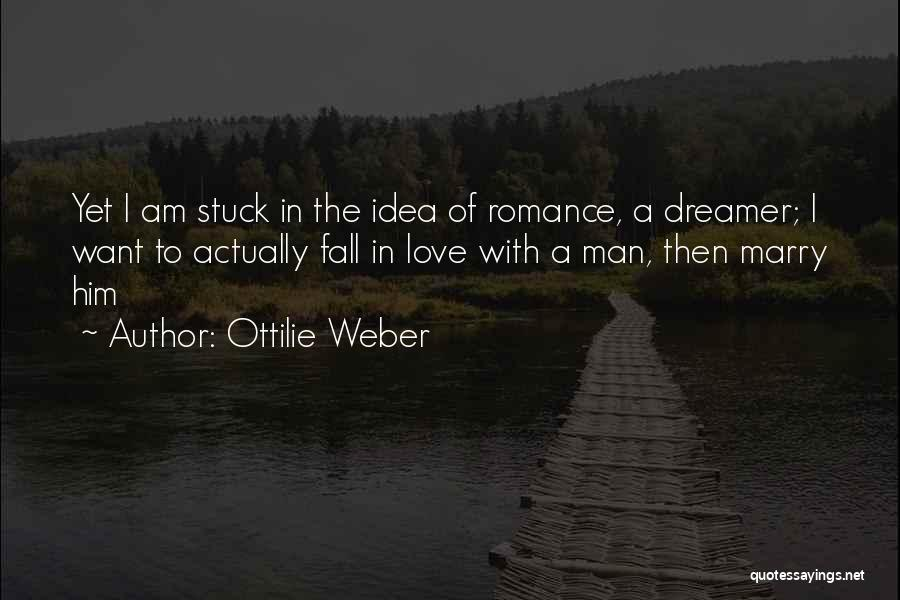 Man Love Quotes By Ottilie Weber