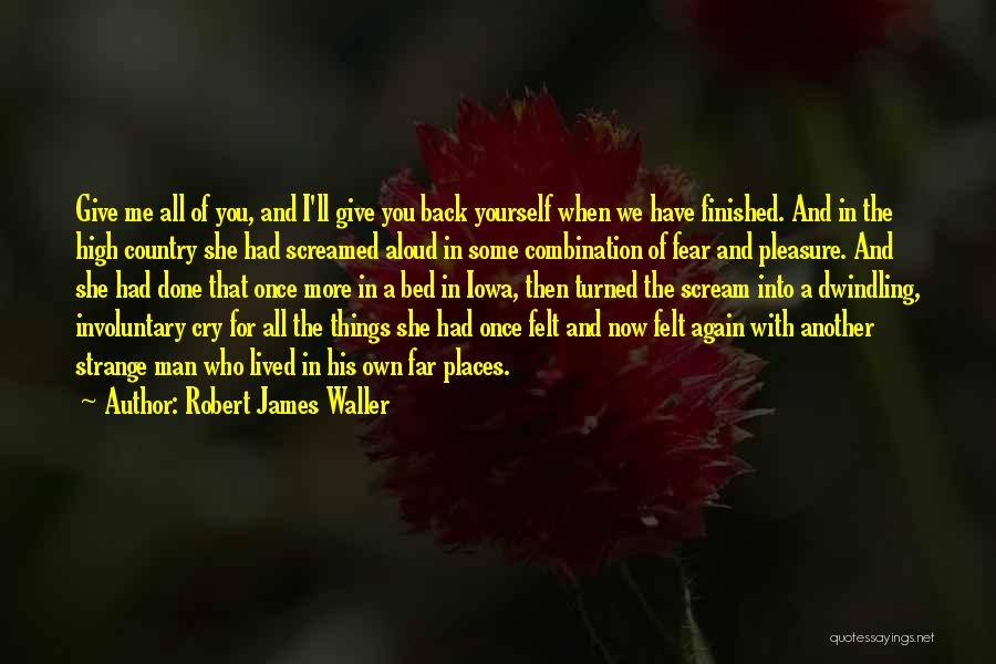 Man Love Quotes By Robert James Waller