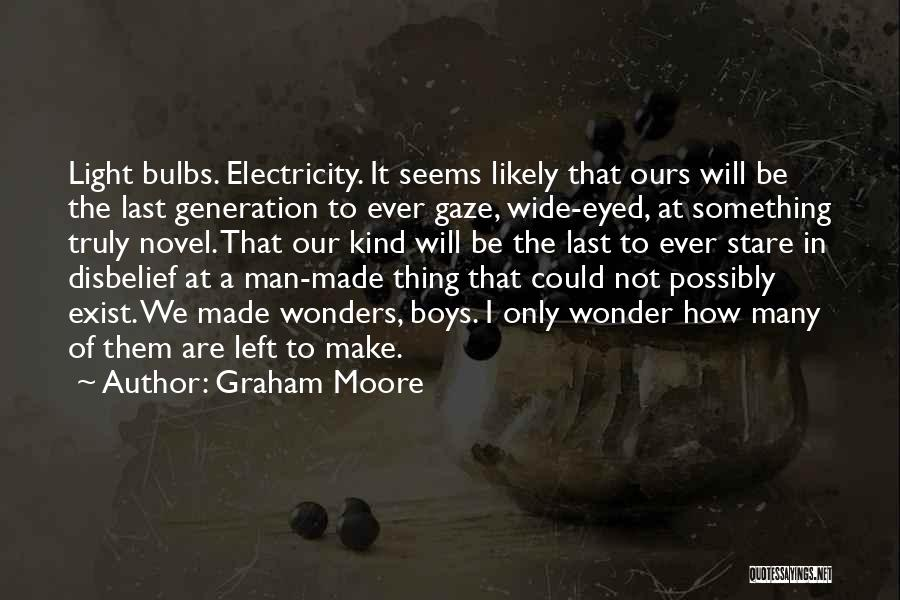 Man Made Wonders Quotes By Graham Moore
