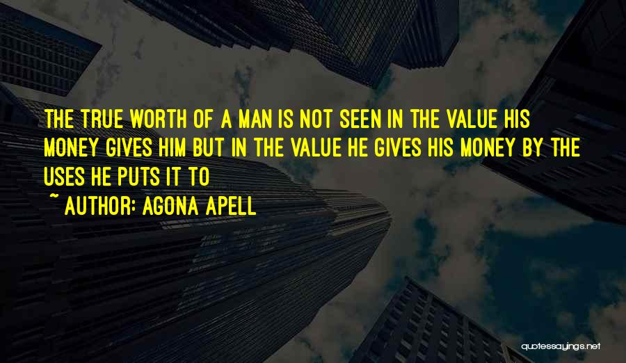 Man Not Worth It Quotes By Agona Apell