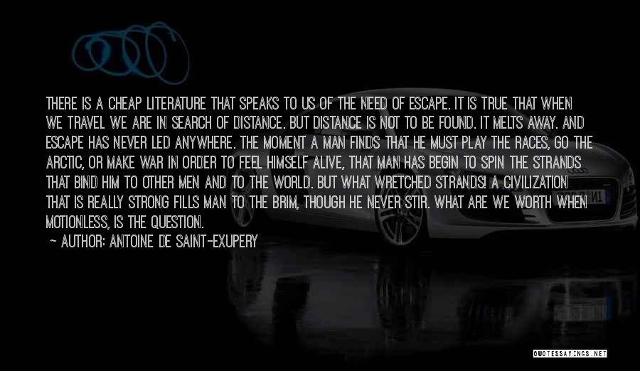 Man Not Worth It Quotes By Antoine De Saint-Exupery