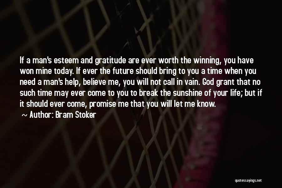 Man Not Worth It Quotes By Bram Stoker
