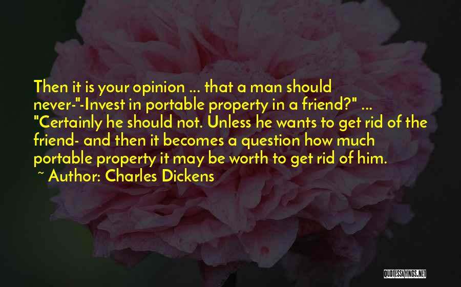 Man Not Worth It Quotes By Charles Dickens