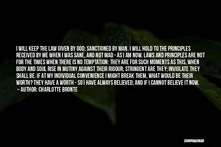 Man Not Worth It Quotes By Charlotte Bronte